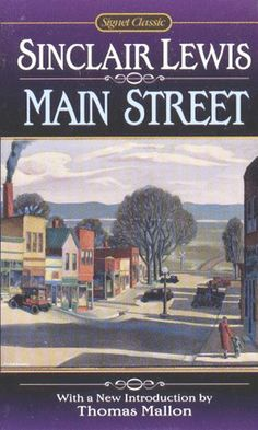 "Main Street , by Sinclair Lewis ""A book about an ambitious, difficult woman who is forced by circumstance (like being born in the wrong decade, in Minnesota) to keep settling for less than what she wants. But she doesn't stop trying her hand at finding utopia."""