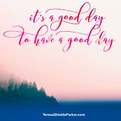 Today why not decide this is a good day to have a good day? #sweetgraceforyourjourney
