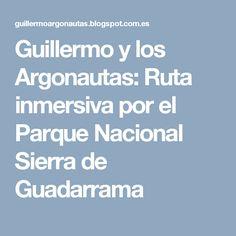 Guillermo y los Argonautas: Ruta inmersiva por el Parque Nacional Sierra de Guadarrama