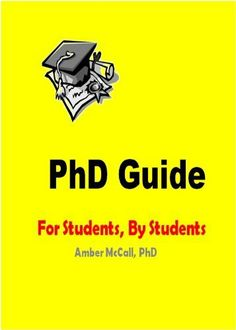 PhD Guide by Amber McCall. $2.99. Publisher: Nurse In The Works, LLC; 1 edition (April 14, 2012). 18 pages