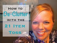 How to De-Clutter with a 21 Item Toss