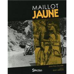 Maillot Jaune / Jean Paul Ollivier. Sélections du Reader's Digest, 2013.
