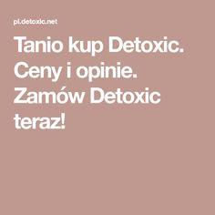 Tanio kup Detoxic. Ceny i opinie. Zamów Detoxic teraz! Food And Drink, Steak, Steaks, Beef