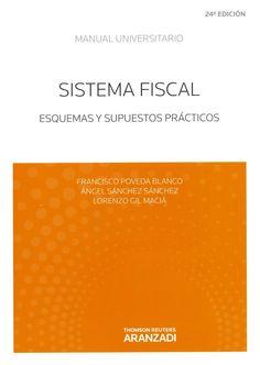Sistema fiscal : esquemas y supuestos prácticos / Francisco Poveda Blanco, Ángel Sánchez Sánchez, Lorenzo Gil Maciá. Cizur Menor (Navarra) : Thomson Reuters Aranzadi, 2014. 24ª edició actualizada. Sig. 336 Pov