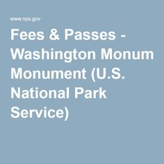 Fees & Passes - Washington Monument (U.S. National Park Service)