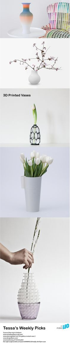 Spring is on its way! 5 examples of 3D printed vase designs for your flowers.   Make it LEO   Tessa's Weekly Picks
