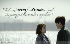 Para amigos se tornarem amantes é simples. Uma pessoa apenas tem que dar um passo mais perto.