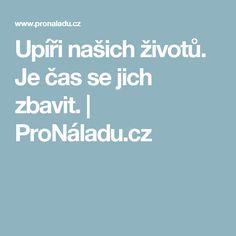 Upíři našich životů. Je čas se jich zbavit.  | ProNáladu.cz