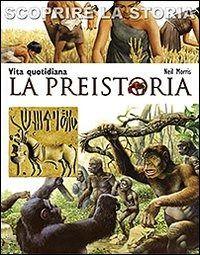 Prezzi e Sconti: La #preistoria. vita quotidiana. scoprire la New  ad Euro 10.00 in #San paolo edizioni #Libri