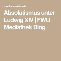 absolutismus unter ludwig xiv fwu mediathek blog schule schule und geschichte. Black Bedroom Furniture Sets. Home Design Ideas