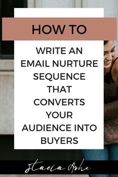 Stacia Ashe | Creative Copywriting How to Write an Email Nurture Sequence that Leads to your Offer