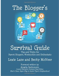 The Blogger's Survival Guide by Lexie Lane and Becky McNeer