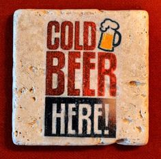A customizable cold beer coaster. 4x4 travertine marble.