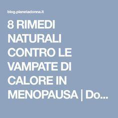 8 RIMEDI NATURALI CONTRO LE VAMPATE DI CALORE IN MENOPAUSA | Donna Magazine Detox, Health Fitness, Food And Drink, Life, Beauty, Bella, Iris, Metabolism, Vitamins