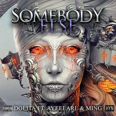 Dolita XD Somebody Else Ft. Ming & Joinez