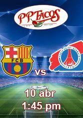 Barcelona vs PSG - 10 de abril 1:45 pm - pptacos
