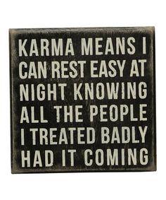 'Karma Means' Wall Sign #zulily #zulilyfinds