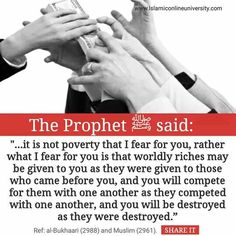 Don't be blinded the worldly riches. Prophet Muhammad Quotes, Hadith Quotes, Allah Quotes, Muslim Quotes, Quran Quotes, Religious Quotes, Islam Hadith, Islam Quran, Alhamdulillah
