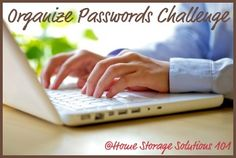 Take the organize passwords challenge so you don't have to waste time trying to remember each website's password anymore {on Home Storage Solutions 101}
