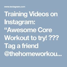 "Training Videos on Instagram: ""Awesome Core Workout to try! 💪🏻💦 Tag a friend @thehomeworkouts Credit:@bagsandbunnies"""
