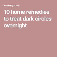 10 home remedies to treat dark circles overnight