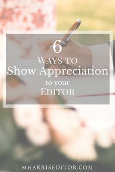 Need a way to say thank you to your manuscript editor? Here are a few ideas to get you started showing appreciation for their services.