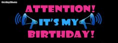 Attention It's My Birthday Facebook Timeline Cover