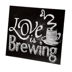 Love is Brewing Tabletop Sign. Target has dollar section chalk boards right kow we could do this with