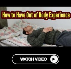 How to Have an Out of Body Experience for Beginners (Astral Projection)