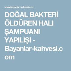 DOĞAL BAKTERİ ÖLDÜREN HALI ŞAMPUANI YAPILIŞI - Bayanlar-kahvesi.com