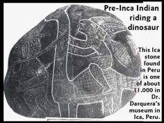 An Ica Stone from Peru depicting a man riding a dinosaur, evidence that both man and dinosaur co-existed and that at times men could tame these beasts possibly using them to build such large structures as pyramids.