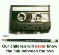 Our children will never know the link between the two!