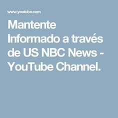 Mantente Informado a través de US NBC News - YouTube Channel. Comparte una noticia, utiliza el hashtag #QAIENoticiasNBC