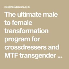 The ultimate male to female transformation program for crossdressers and MTF transgender / transsexual women. How to become the woman you are meant to be! Transgender Tips, Male To Female Transgender, Feminization Stories, Mtf Transition, Male To Female Transformation, Feminize Me, Female Hormones, Men And Women, Crossdressers
