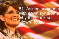 Sarah Palin, Down Syndrome, Funny Images, Find Image, We Heart It, Lol, Quotes, Movie Posters, Humorous Pictures