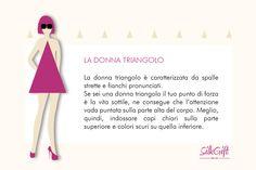 DONNA TRIANGOLO  Il nostro articolo: http://www.stilefemminile.it/quali-sono-le-forme-femminili/