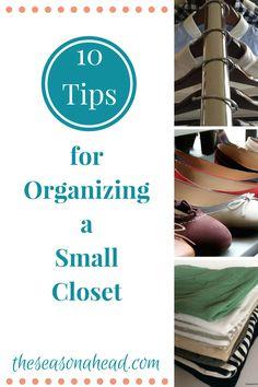 theseasonahead.com New Blog Post: 10 Tips for Organizing a Small Closet