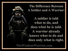 The Difference Between A Soldier and A Warrior: