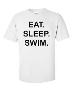 Eat Sleep Swim Team Swimming Swimmer Lane Back Stroke Compete Water Pool T Shirt | eBay