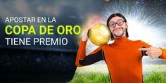 el forero jrvm y todos los bonos de deportes: luckia Apostar en la Copa de Oro tiene premio 8-14...
