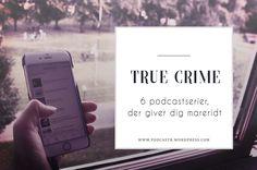 6 true crime-podcastserier der IKKE er Serial og Sword & Scale