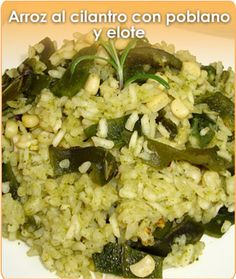 Arroz al cilantro y poblano con elote Rice Recipes, Vegan Recipes, Dinner Recipes, Cooking Recipes, Vegan Food, Real Mexican Food, Mexican Food Recipes, Mexican Dishes, I Foods