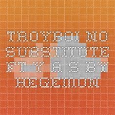 TroyBoi - No Substitute ft. Y.A.S by Hegemon