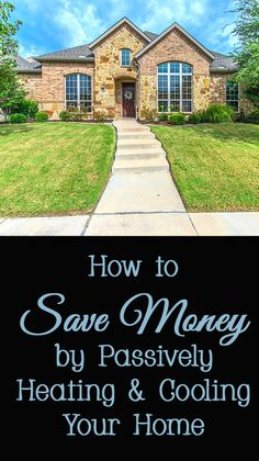 How to Save Money by Passively Heating & Cooling Your Home