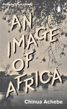 Mary Okeke Reviews: An Image of Africa, 2002, Chinua Achebe ****