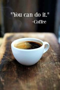 You can do it ~ Coffee