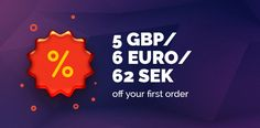 5GBP / 6 EURO / 62 SEK off your first order