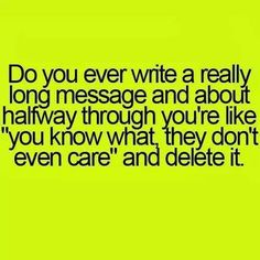 Yep!  All the time when texting!