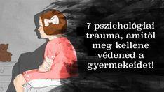 7 pszichológiai trauma, amelyek 100%, hogy befolyásolni fogják a gyermeked életét, felnőtt korában! Trauma, Psychology, High School, Health Fitness, Medical, Memes, Self Control, Psicologia, Kids
