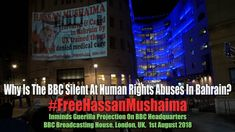 Free Hassan Mushaima Guerilla Projection On BBC - Why silent on Bahrain? Guerrilla, Medical Care, Human Rights, Bbc, Train, Free, Zug, Strollers